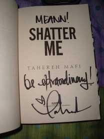 """My copy of """"Shatter Me"""" signed by Tahereh Mafi"""